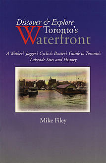 Discover & Explore Toronto's Waterfront, Mike Filey