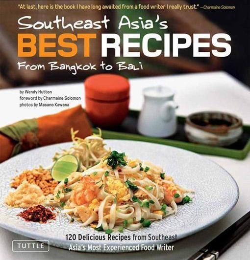 Southeast Asia's Best Recipes, Wendy Hutton