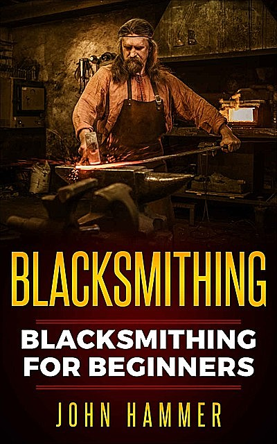 Blacksmithing, John Hammer