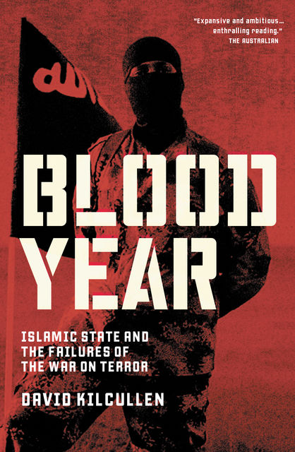 Blood Year, David Kilcullen