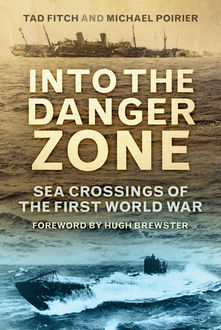 Into the Danger Zone, Hugh Brewster, Mike Poirier, Tad Fitch