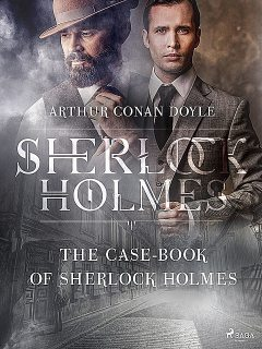 The Casebook of Sherlock Holmes & His Last Bow, Arthur Conan Doyle, Keith Carabine, David Stuart Davies