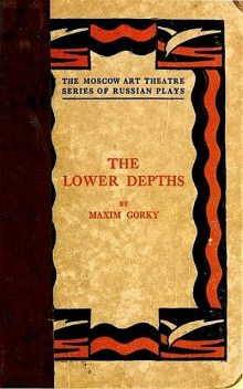 The Lower Depths, Maksim Gorky