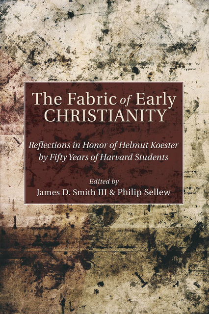 The Fabric of Early Christianity, James Smith