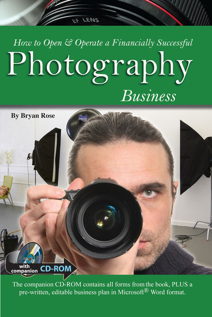 How to Open & Operate a Financially Successful Photography Business, Bryan Rose