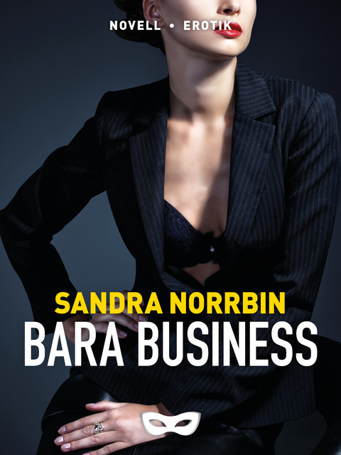 Bara business, Sandra Norrbin
