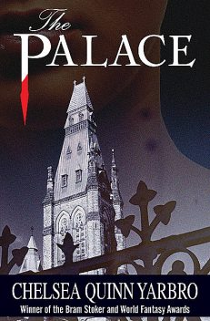 The Palace, Chelsea Q Yarbro