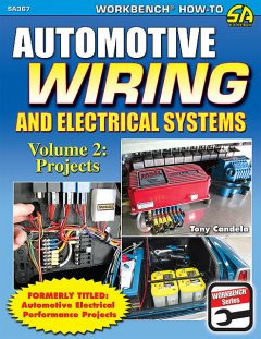 Automotive Wiring and Electrical Systems Vol. 2, Tony Candela
