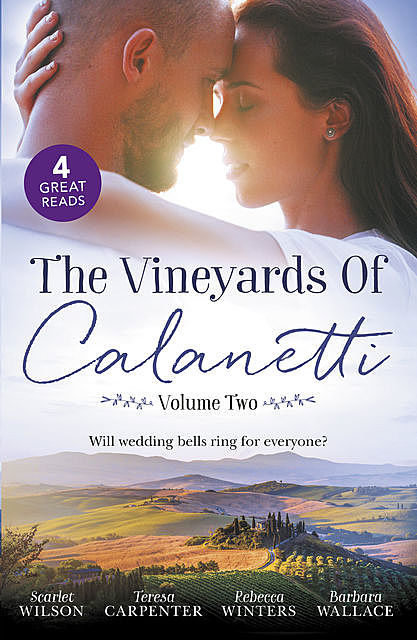 The Vineyards Of Calanetti Volume 2/His Lost-And-Found Bride/The Best Man & The Wedding Planner/His Princess Of Convenience/Saved By The Ceo, Rebecca Winters, Barbara Wallace, Scarlet Wilson, Teresa Carpenter