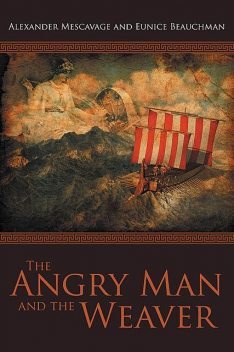 The Angry Man and the Weaver, Alexander Mescavage, Eunice Taylor Beauchman