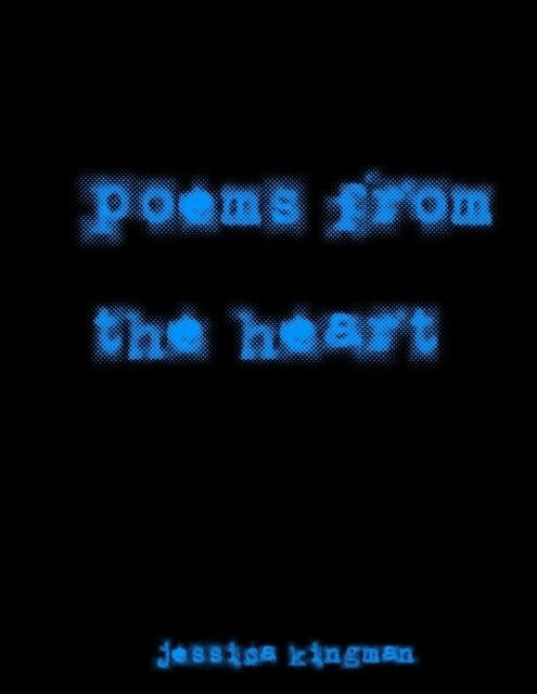 Poems from the Heart, Jessica Kingman