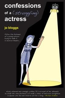 Confessions of a (Struggling) Actress, Jo Bloggs