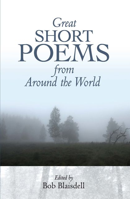 Great Short Poems from Around the World, Bob Blaisdell