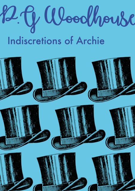 Indiscretions of Archie, P. G. Wodehouse