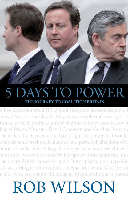 5 Days to Power, Rob Wilson