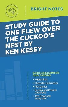 Study Guide to One Flew Over the Cuckoo's Nest by Ken Kesey, Intelligent Education