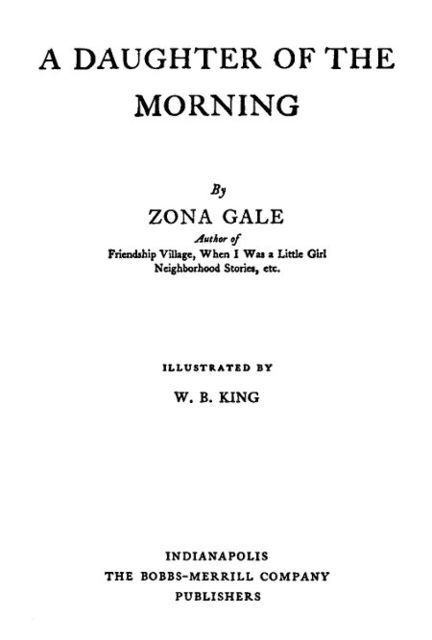 A Daughter of the Morning, Zona Gale