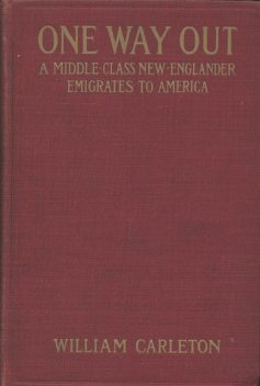 One Way Out / A Middle-class New-Englander Emigrates to America, William Carleton
