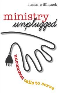 Ministry Unplugged, Susan Willhauck