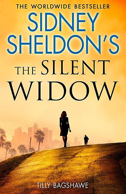 Sidney Sheldon's The Silent Widow, Sidney Sheldon, Tilly Bagshawe