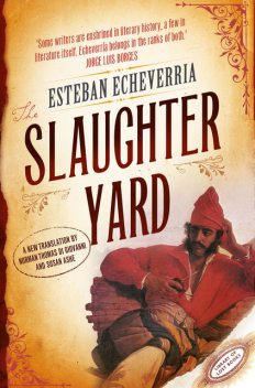 The Slaughteryard, Esteban Echeverría