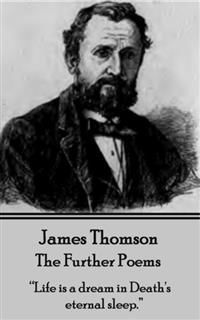 The Further Poems, James Thomson