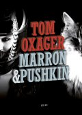 Marron & Pushkin s1, Tom Oxager