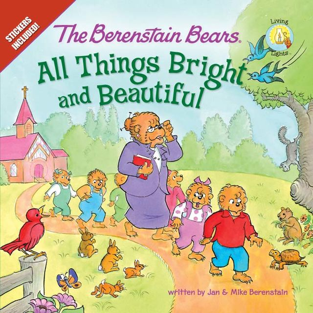 The Berenstain Bears: All Things Bright and Beautiful, Jan Berenstain, Mike Berenstain