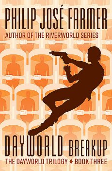 Dayworld Breakup, Philip José Farmer