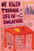 MY KIASU TEENAGE LIFE IN SINGAPORE, Ee Lin See