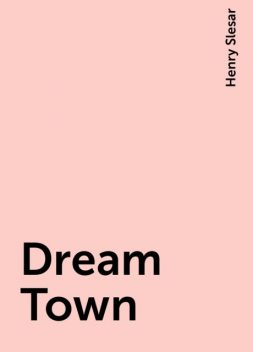 Dream Town, Henry Slesar