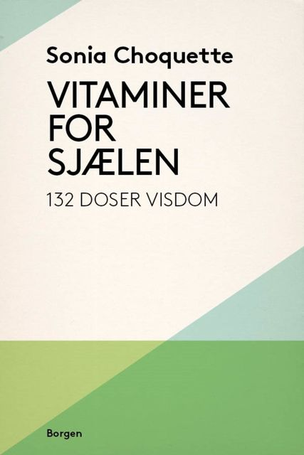 Vitaminer for sjælen, Sonia Choquette