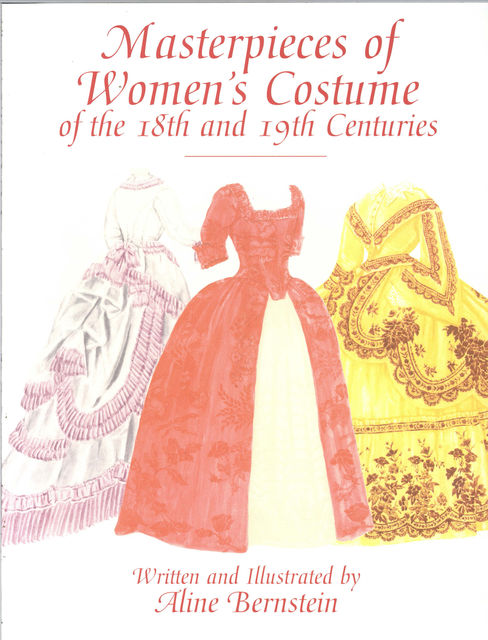 Masterpieces of Women's Costume of the 18th and 19th Centuries, Aline Bernstein