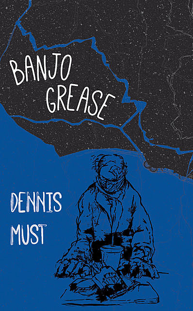 Banjo Grease, Dennis Must