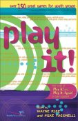 Best of Play It!, Wayne Rice, Mike Yaconelli
