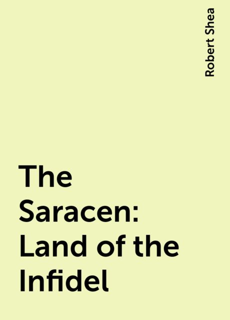 The Saracen: Land of the Infidel, Robert Shea