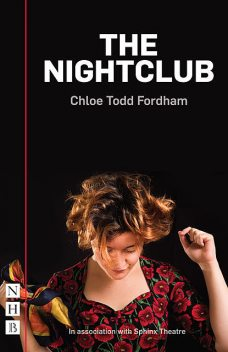 The Nightclub (NHB Modern Plays), Chloe Todd Fordham