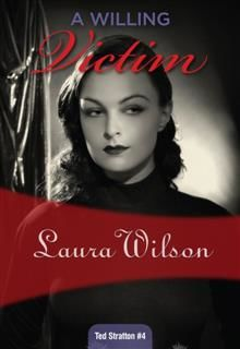 Willing Victim, Laura Wilson