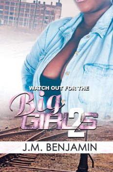 Watch Out for the Big Girls 2, J.M. Benjamin