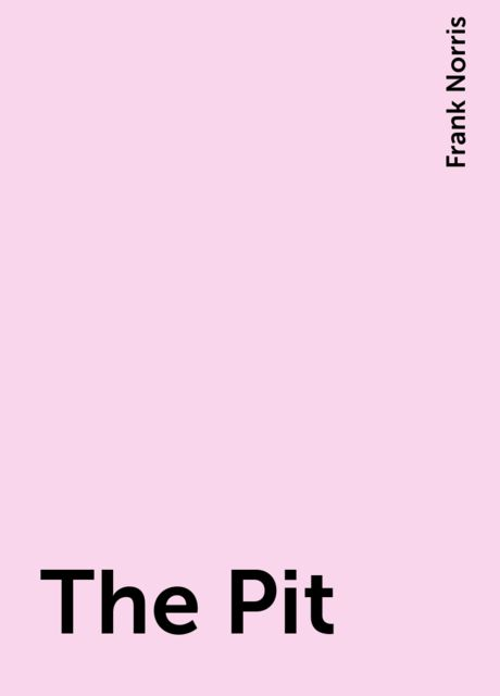 The Pit, Frank Norris