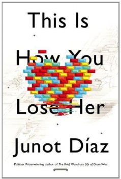 This Is How You Lose Her – Exp, Junot Díaz