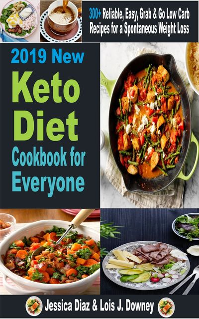 2019 New Keto Diet cookbook for Everyone, Jessica Diaz, LOIS J DOWNEY
