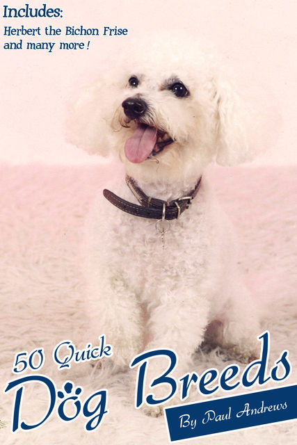 50 Quick Dog Breeds, Paul Andrews