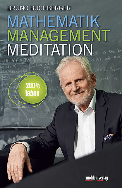 Mathematik – Management – Meditation, Bruno Buchberger