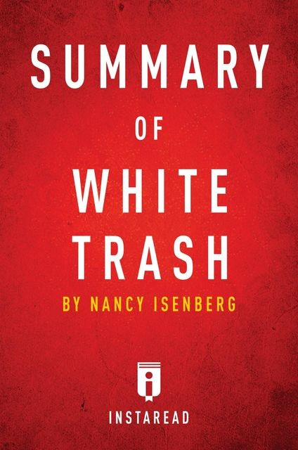 Summary of White Trash, Instaread