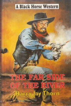 The Far Side of the River, Harry Jay Thorn