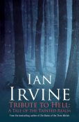 Tribute to Hell: a Tale of the Tainted Realm, Ian Irvine