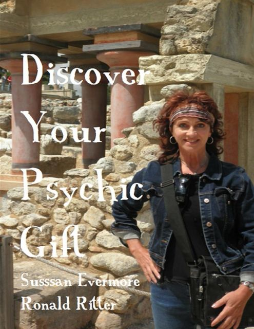 Discover Your Psychic Gift, Ronald Ritter, Sussan Evermore
