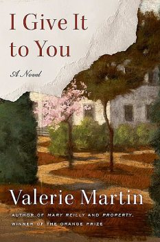 I Give It to You, Valerie Martin