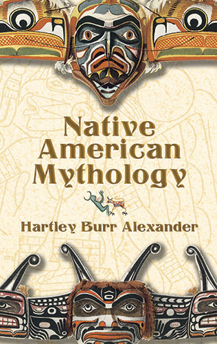 Native American Mythology, Hartley Burr Alexander